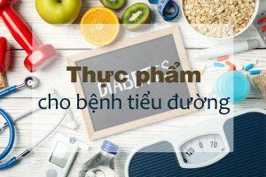 Tìm hiểu về thực phẩm dành cho bệnh tiểu đường
